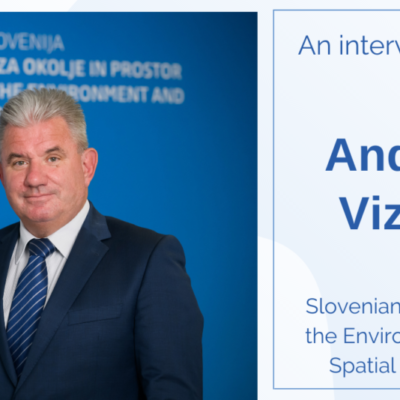Interview with Andrej Vizjak, Slovenian Minister of the Environment and Spatial Planning