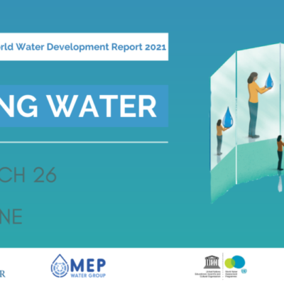 MEP Water Group Online Event: Valuing water – The United Nations World Water Development Report 2021