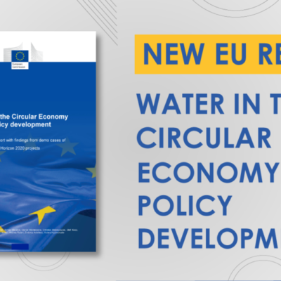 New EU Report 'Water in the Circular Economy policy development': how projects can contribute to EU legislation