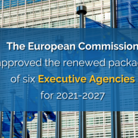 The European Commission approved the renewed package of six Executive Agencies for 2021-2027