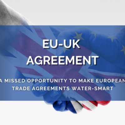 Brexit Deal – A missed opportunity to make European trade agreement Water-Smart
