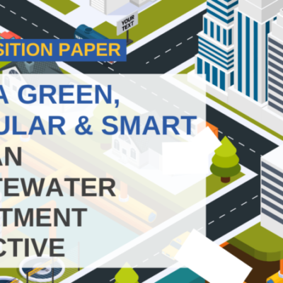 Release of Position Paper 'For a Green, Circular & Smart Urban Wastewater Treatment Directive'