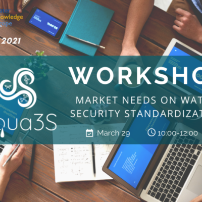 Our aqua3S project organizes the Workshop'Market needs on Water security standardization' during the Water Knowledge Europe 2021 Spring Edition