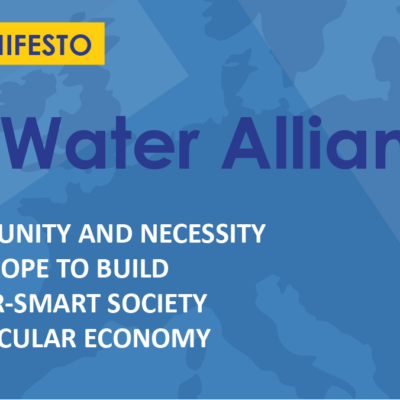 EU Water Alliance launches its manifesto: Opportunity & Νecessity for Europe to build a Water-Smart Society and Circular Economy